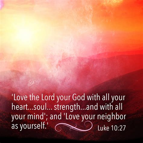 images of love the lord with all your heart love the lord your god with all your heart soul strength