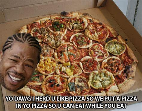 dawg house pizza image 64090 xzibit yo dawg know your meme
