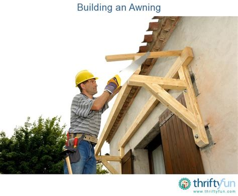 how to make an awning building an awning thriftyfun