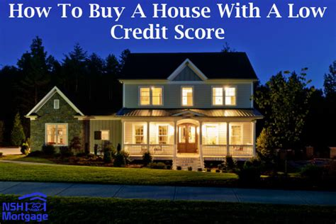 buying a house credit score buy a house with a low credit score nsh mortgage florida 2017