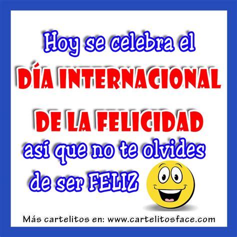 imagenes feliz dia de la felicidad dia internacional de la felicidad efem 233 rides en im 225 genes
