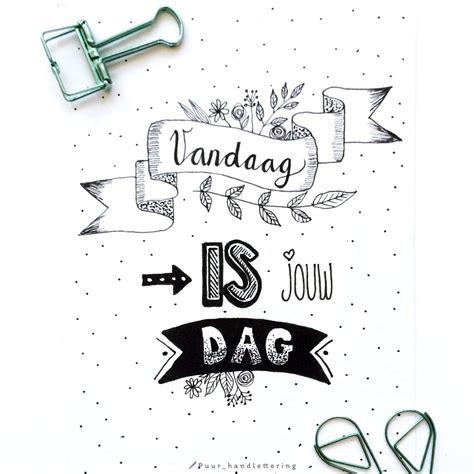 doodle your puur puur handlettering on quot vandaag is jouw dag