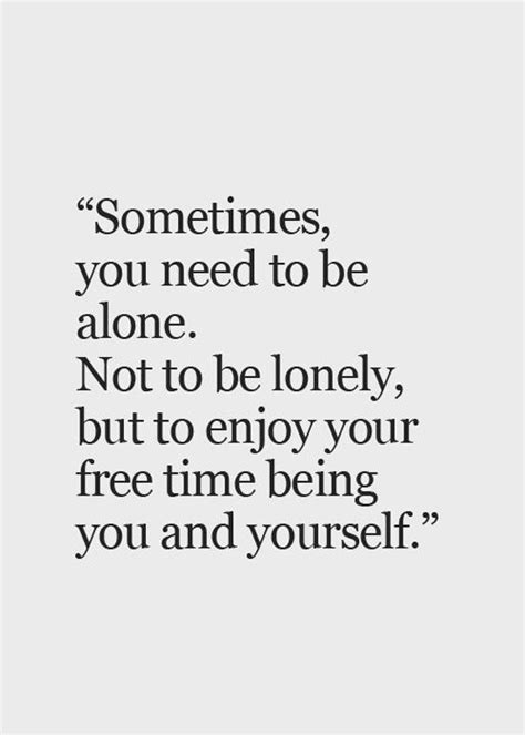 alone but not lonely reclaim your identity and be unapologetically you books living alone quotes quotesgram