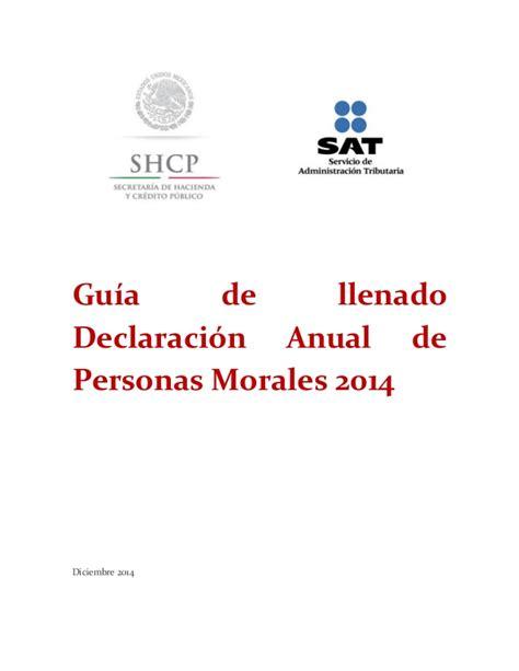 guia para el llenado de la declaracion anual 2015 asalariados gu 237 a de llenado declaraci 243 n anual de personas morales 2014