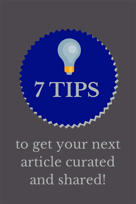 7 Tips On That Will Get Hits by 7 Tips To Get Your Next Article Curated And Shared