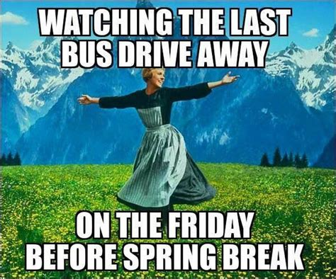 Teacher Spring Break Meme - watching the last bus pull away on the friday before