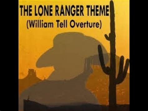 theme song lone ranger william tell overture lone ranger theme youtube