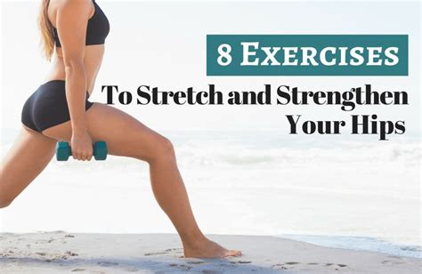 8 hip flexor stretches and exercises for healthy hips exercises for hips and hip flexors