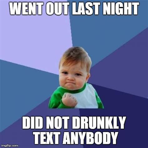 Last Text Meme - i ve even drunk texted my mother imgflip