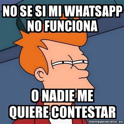 imagenes o memes meme futurama fry no se si mi whatsapp no funciona o