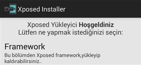 xposed installer apk xposed framework nedir nasıl y 252 klenir