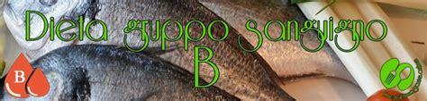 gruppo sanguigno b positivo alimentazione dieta gruppo sanguigno b cosa ha bisogno il tuo corpo