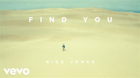 How To Find Pictures Of You Nick Jonas Find You Traduzione In Italiano Testitradotti