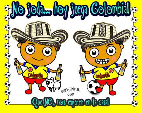 imagenes chistosas hoy juega colombia imagen coste 241 os con polas hoy juega mi selecci 243 n