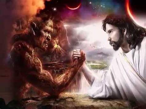 imagenes de dios venciendo a satanas jes 218 s vs satan 193 s youtube