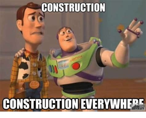 Construction Memes - 20 construction memes that are downright funny