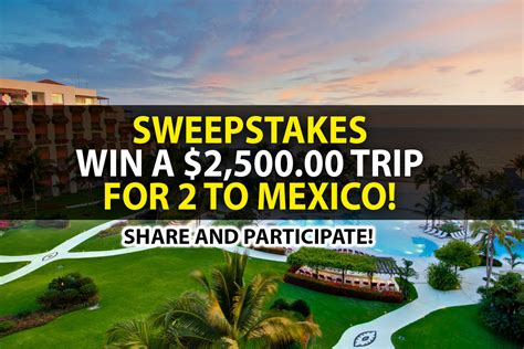 Win A Trip Sweepstakes - sweepstakes win a 2 500 00 trip for 2 to mexico
