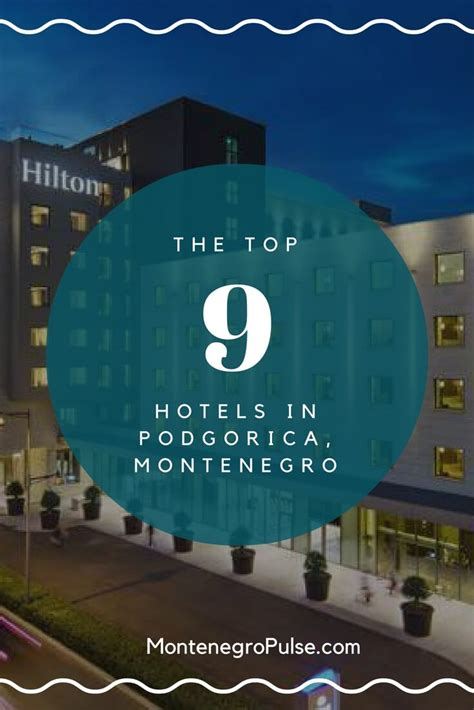 best hotels montenegro best hotels in podgorica