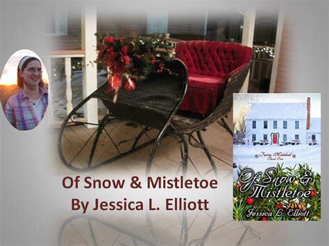 snow mistletoe  jessica  elliott peggys hope