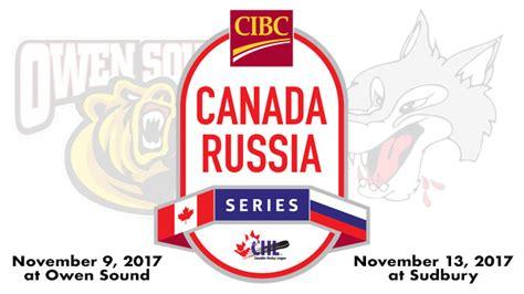 Canada Ontario Russian Mba by 2017 Cibc Canada Russia Series Hosts Ontario Hockey League