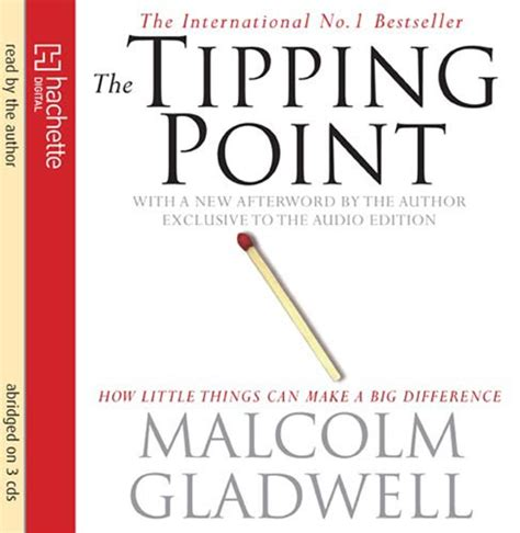 More On Monday The Tipping Point By Malcolm Gladwell by The Tipping Point Changing Changing