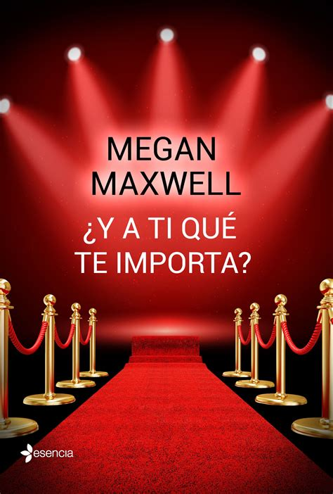 libro y a ti qu 191 y a ti qu 233 te importa megan maxwell