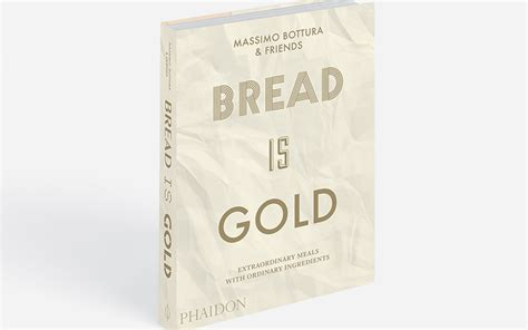 bread is gold 4 food waste fighting recipes by massimo bottura friends