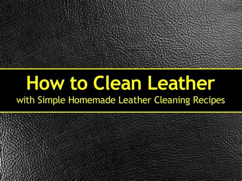 How To Disinfect A Leather by How To Clean Leather With Simple Leather Cleaning