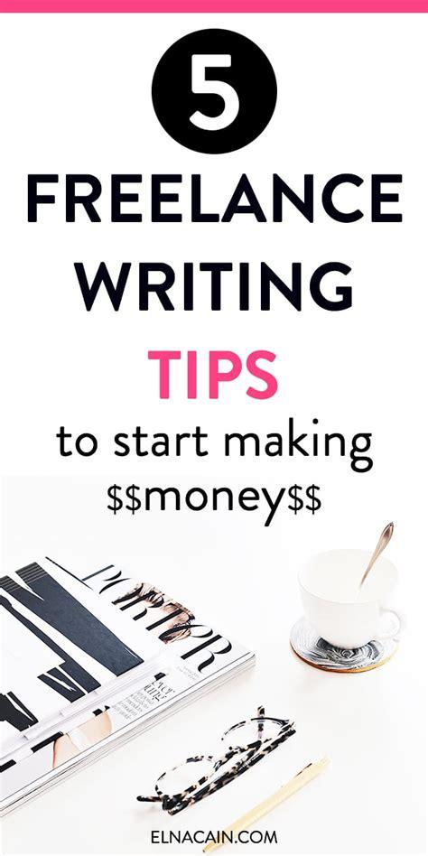 freelance writing freelance writing tips 5 daily freelance writing tips to start money