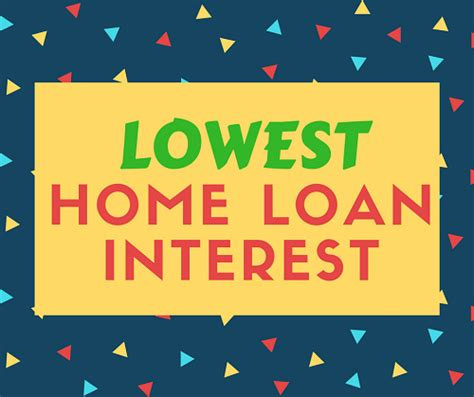 lowest interest on home loan bankers club