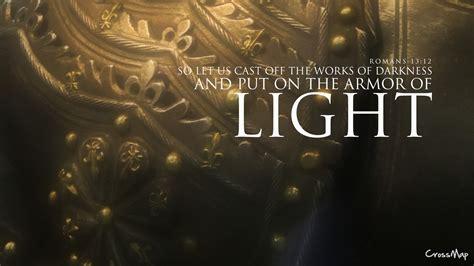 put the light on put on the armor of light crossmap