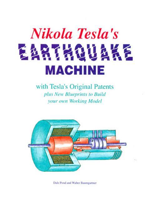 Teslas Earthquake Machine Nikola Tesla S Earthquake Machine With Tesla S Original