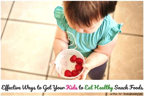 Snack Echo 1 effective ways to get your to eat healthy snack foods