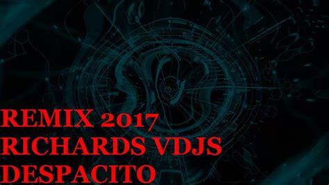 despacito remix 2017 remix louis fonsi despacito 2017 youtube