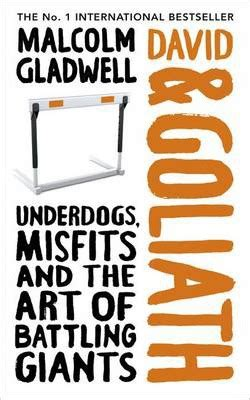david and goliath underdogs 0241959594 david and goliath malcolm gladwell 9781846145827