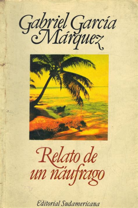 libro relato de un nufrago relatos de un naufrago gabriel garcia marquez stop picudo books gabriel garcia