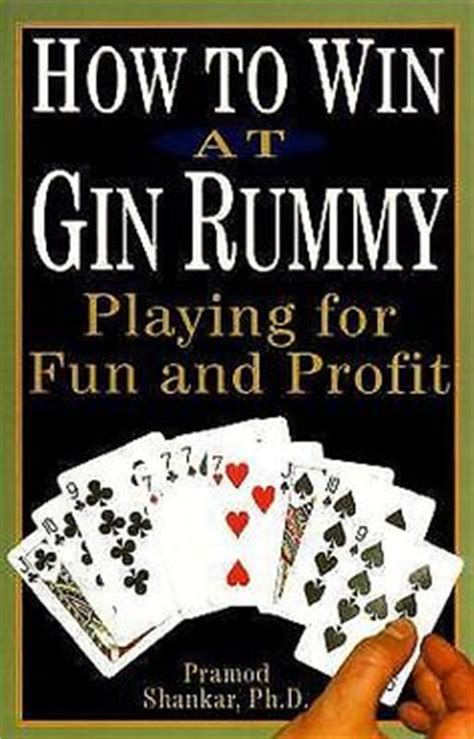 how to play rummy and gin rummy a beginners guide to learning rummy and gin rummy and strategies to win books on gin rummy card and to play
