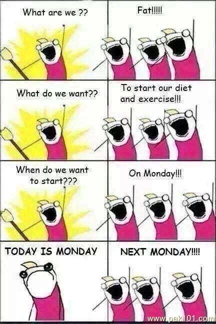 Monday Workout Meme - funny picture what do we think and what we do pak101 com