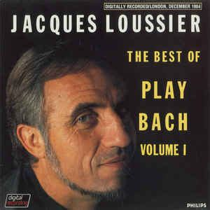 the best of bach jacques loussier the best of play bach volume 1 at discogs