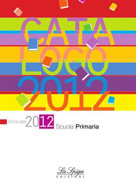 la spiga casa editrice primaria laspiga2012 pdf by eli publishing issuu
