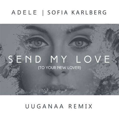 adele send my love mp3 descargar adele send my love uuganaa remix sofia