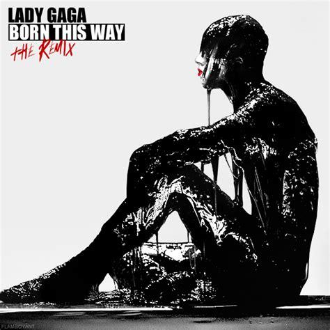 Cd Gaga Born This Way Remixes Imported gaga born this way the remix by flamboyantdesigns