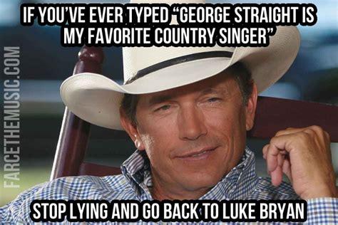 George Strait Meme - farce the music monday morning memes george strait