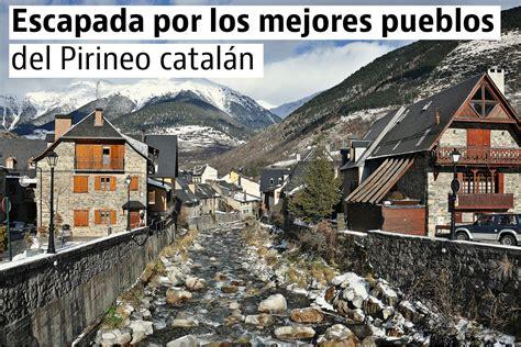 casas pirineo catalan los pueblos m 225 s bonitos del pirineo catal 225 n idealista news
