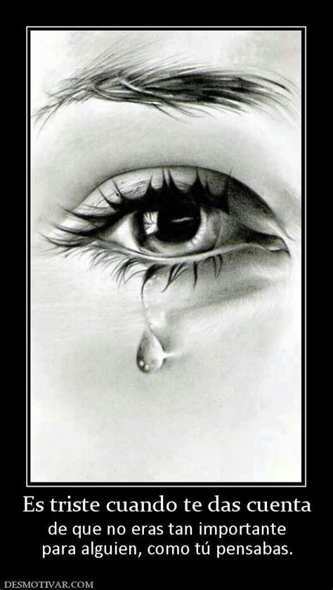 imagenes de amor para alguien triste desmotivaciones es triste cuando te das cuenta de que no