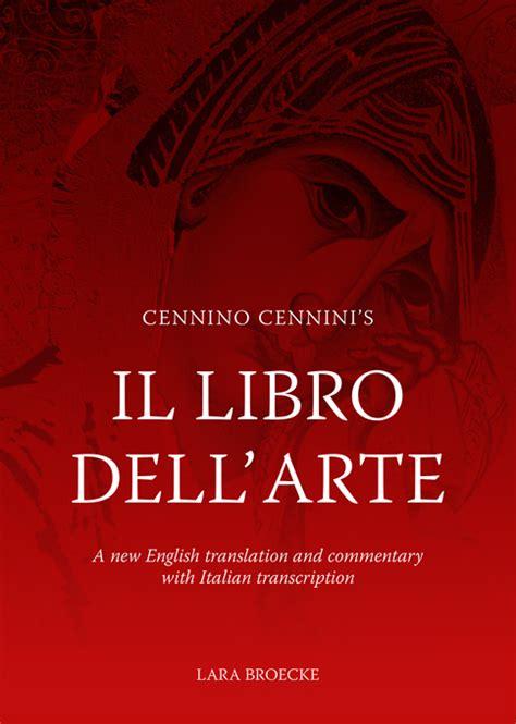 libro yerma new translation by lara broecke cennino cennini s il libro dell arte a new english translation and commentary