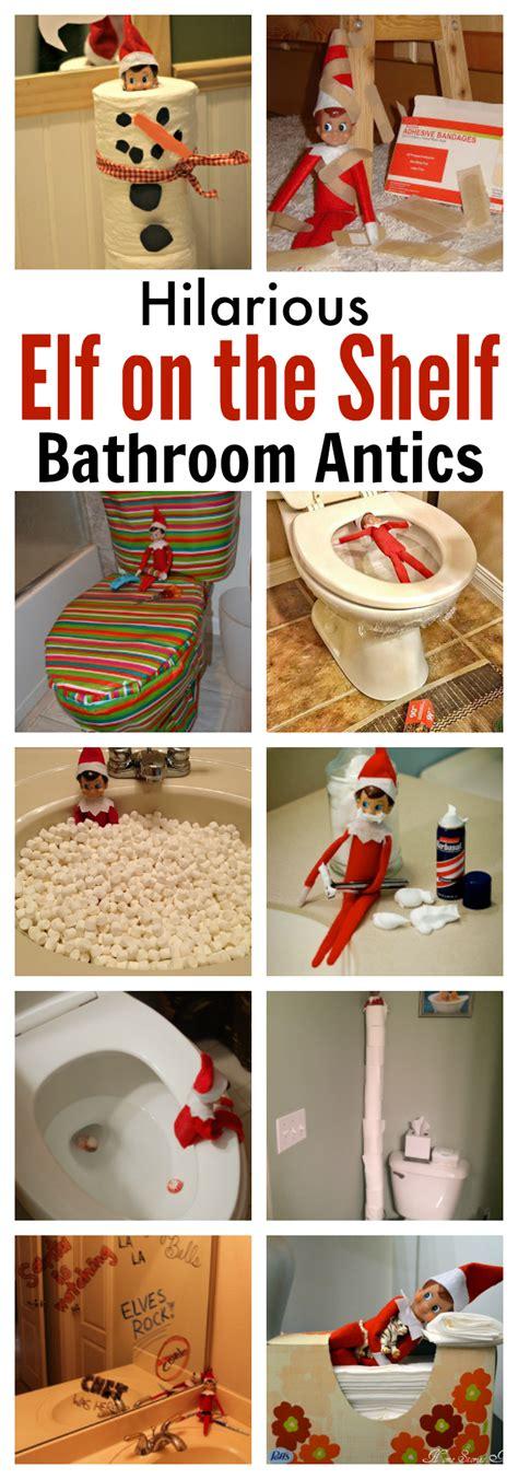 elf on the shelf bathroom hilarious and fun elf on the shelf bathroom ideas