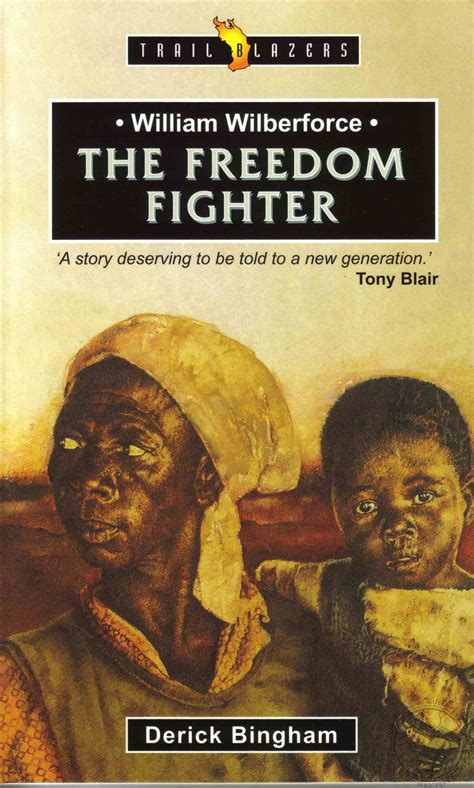the freedom fighter books william wilberforce the freedom fighter trail blazers