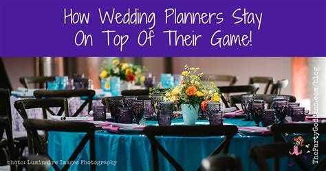 How Wedding Planners Stay On Top Of Their Game!