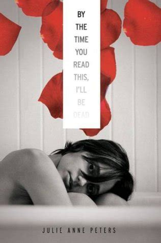 i ll be here books by the time you read this i ll be dead by julie